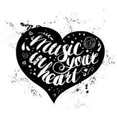 hand-drawn lettering music in your heart vector image