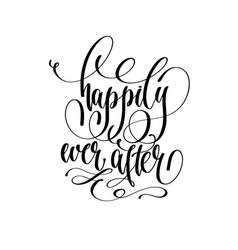 happily ever after - hand lettering vector image