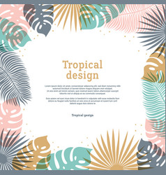 Tropical frame in pastel colors summer tropical vector