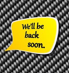 well be back soon Speech announcement vector image