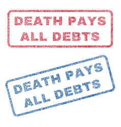 Death pays all debts textile stamps vector