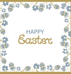 Happy easter frame with flowers and paschal eggs vector