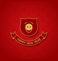 Happy new year 2019 the year of the pig chinese vector