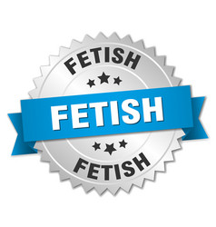 Fetish round isolated silver badge vector