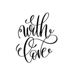 with love black and white hand lettering vector image