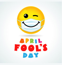 April fools day with smile winking in medical mask vector