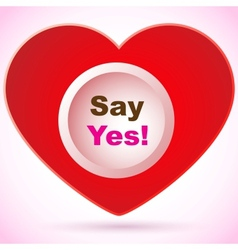 Red heart - Say yes vector image