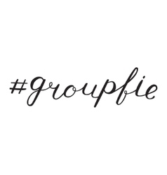 Groupfie hashtag lettering vector image