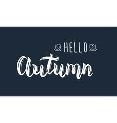 Hello Autumn Trendy white hand lettering quote vector image