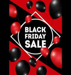black friday sale poster shiny red balloons on vector image