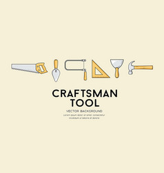 craftsman tool design background vector image