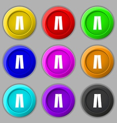 Pants icon sign symbol on nine round colourful vector