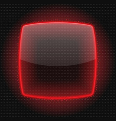 Transparent Plate Or Button With Red Light And vector image