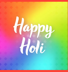 happy holi hand drawn lettering phrase vector image