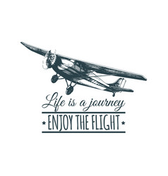 Life is a journey enjoy the flight motivational vector