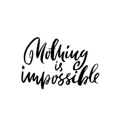 Nothing is impossible hand drawn dry brush vector