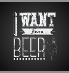typographic retro grunge phrase beer poster vector image