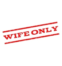 Wife Only Watermark Stamp vector