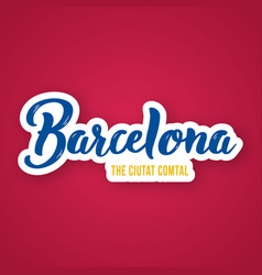 barcelona - hand drawn lettering phrase barcelona vector image