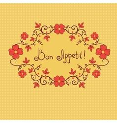 Vignette flower bon appetite background vector