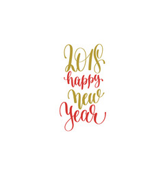 2018 happy new year hand lettering holiday red and vector image vector image