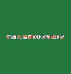 Championship concept word art vector