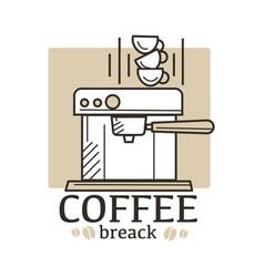 coffee break concept logo with espresso machine vector image