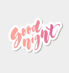 good night lettering calligraphy text phrase vector image