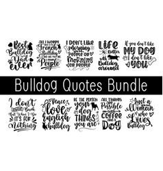 lettering typography cute bulldog quotes design vector image