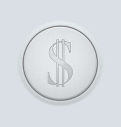 Round button with dollar sign on gray interface vector