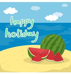 Happy Holiday Watermelon at the Beach vector image vector image