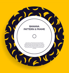 a circle postcard with seamless banana patterns vector image