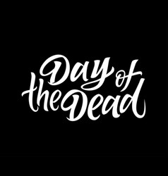 day of the dead - drawn brush lettering vector image