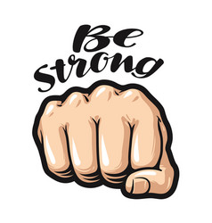 Fist cartoon symbol be strong lettering vector