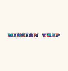 Mission trip concept word art vector