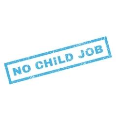 No Child Job Rubber Stamp vector