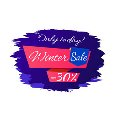 Only today winter sale - 30 off promo poster vector