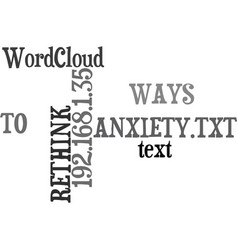 ways to rethink anxiety text word cloud concept vector image