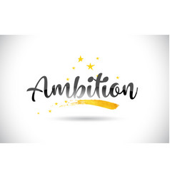 Ambition word text with golden stars trail vector