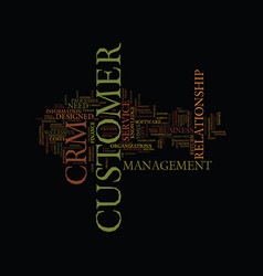 The crm will give you the customer knowledge you vector