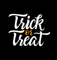 trick or treat - drawn brush lettering vector image