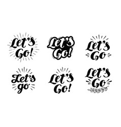 Lets go lettering hand drawn vector