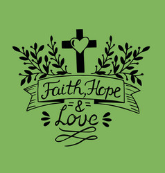 hand lettering faith hope and love vector image