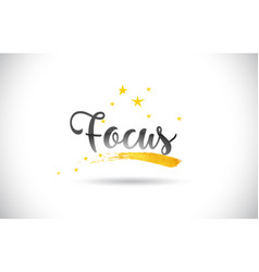 Focus word text with golden stars trail and vector