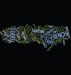 The cuisine of french polynesia text background vector