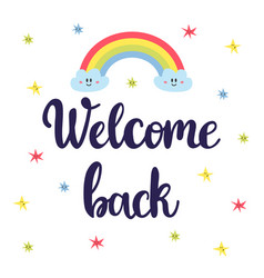 Welcome back inspirational quote hand drawn vector