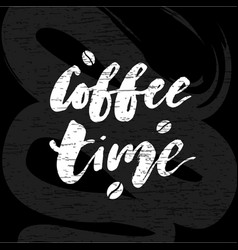 Coffee time chalkboard lettering calligraphy vector