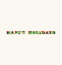 Happy holidays concept word art vector