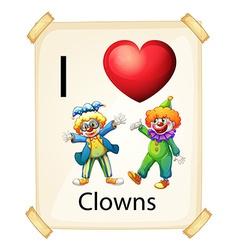 I love clowns vector