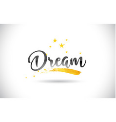 Dream word text with golden stars trail and vector